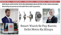 Smart Watch Se Pay Karein Delhi Metro Ka Kiraya