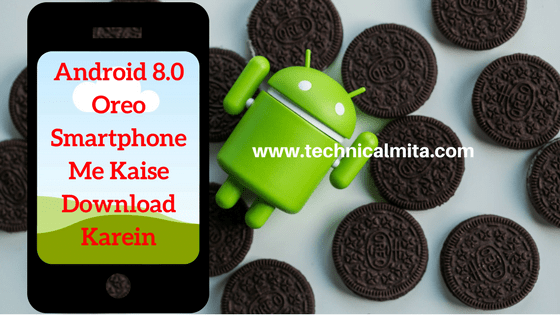 Android 8.0 Oreo Smartphone Me Kaise Download Karein?