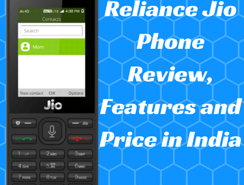 Reliance Jio Phone Review, Features and Price in India