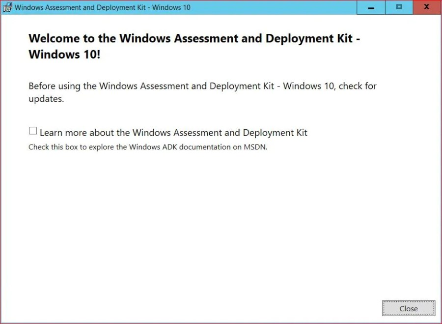 Welcome to the Windows Assessment and Deployment Kit