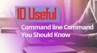10 Useful Command Line Commands