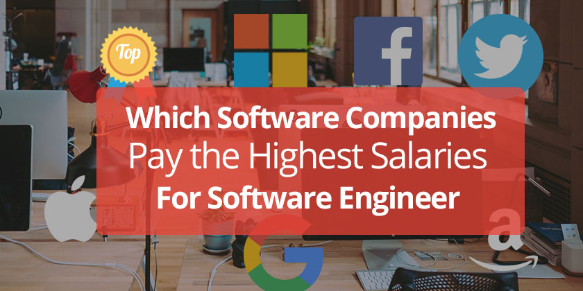 Top Highest Paying Software Engineering Companies Of 2018 Technig