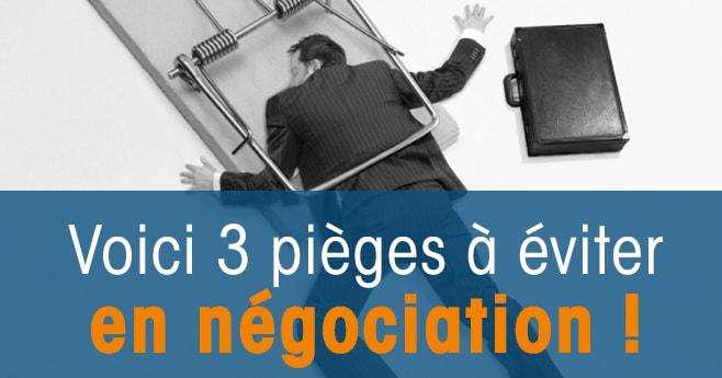Comment Eviter Les 3 Pieges De La Negociation