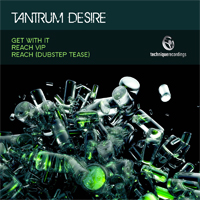 Tech084 - Tantrum Desire - Get With It
