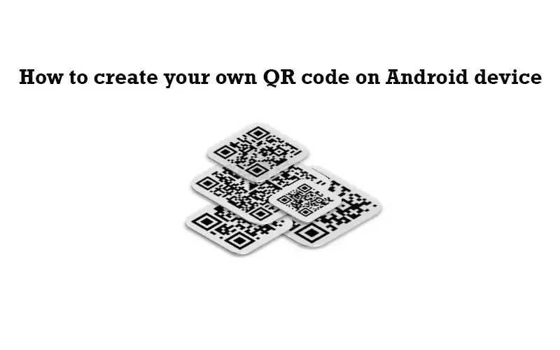 How to create your own QR code on Android device