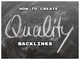 How to Create Quality Backlinks for your Blog.