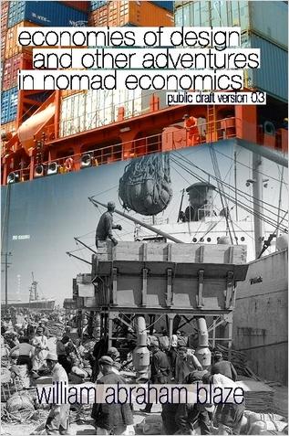 Economies of Design and Other Adventures in Nomad Economics