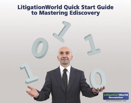 LitigationWorld Quick Start Guide to Mastering Ediscovery