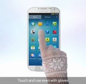 Touch and use even with gloves - Samsung Galaxy S4