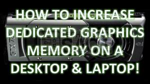 Increasing dedicated memory