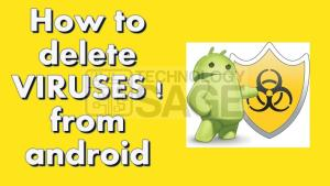 How To Remove Viruses And Fix Errors On Android