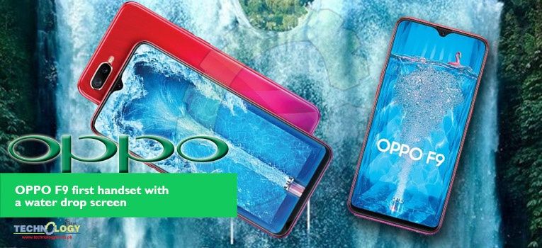 OPPO, The Selfie Expert F series – OPPO F9 Waterdrop Screen