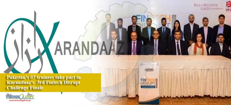 Pakistan's 07 trainees take part in Karandaaz's 3rd Fintech Disrupt Challenge Finale