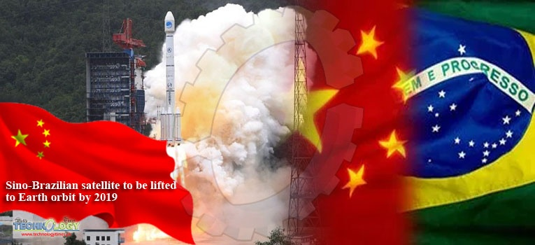 Sino-Brazilian satellite to be lifted to Earth orbit by 2019