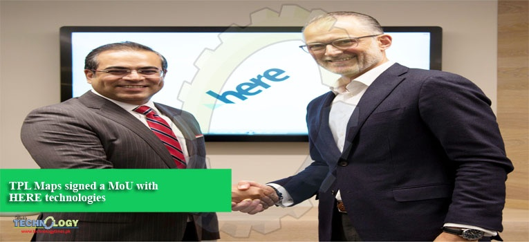TPL Maps signed a MoU with HERE technologies