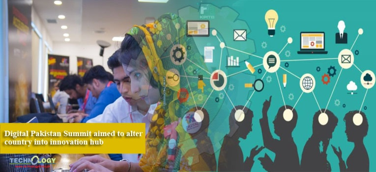 Digital Pakistan Summit aimed to alter country into innovation hub