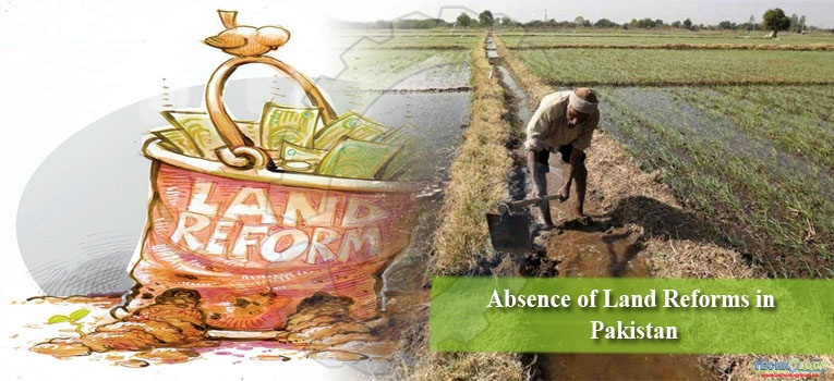Absence of Land Reforms in Pakistan