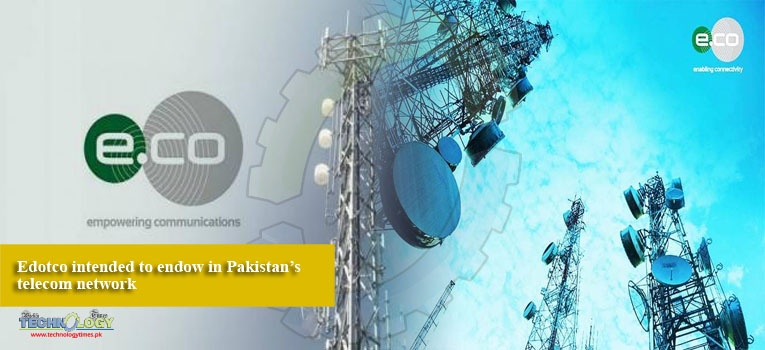 Edotco intended to endow in Pakistan's telecom network