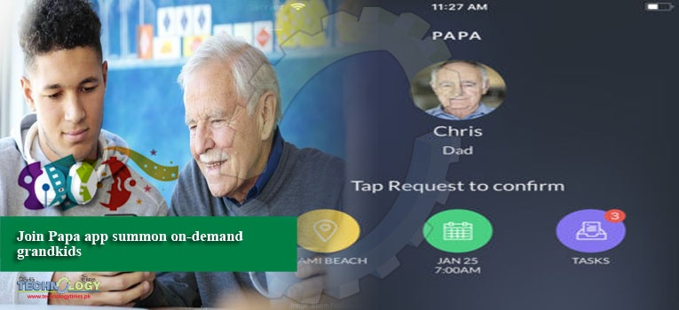 Join Papa app summon on-demand grandkids