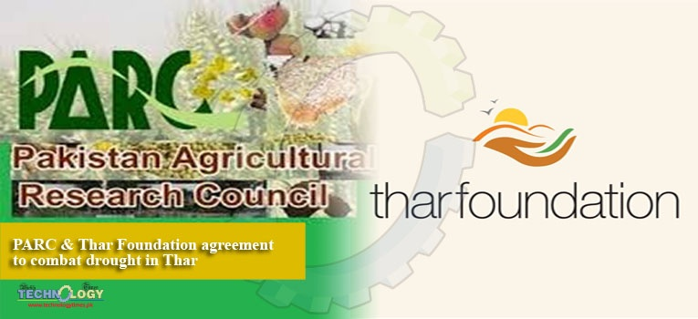 PARC & Thar Foundation agreement to combat drought in Thar