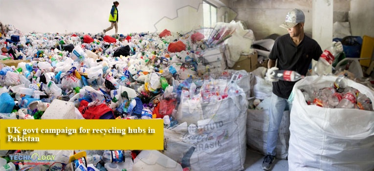 UK govt campaign for recycling hubs in Pakistan