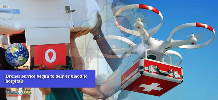 Drones service begun to deliver blood to hospitals