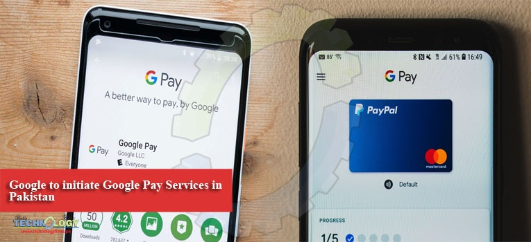 Google to initiate Google Pay Services in Pakistan