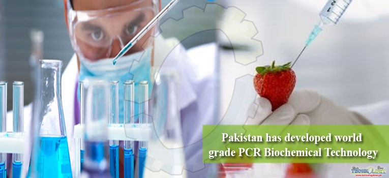 Pakistan has developed world grade PCR Biochemical Technology