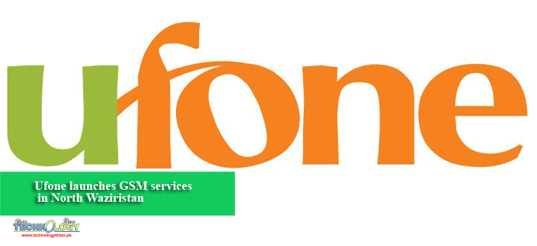 Ufone launches GSM services in North Waziristan 1