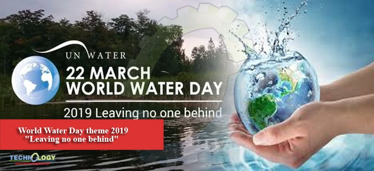 "World Water Day theme 2019 ""Leaving no one behind"""