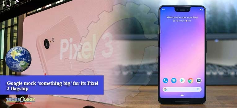 Google mock 'something big' for its Pixel 3 flagship