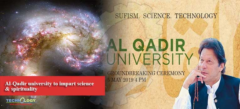 Al-Qadir university to impart science & spirituality