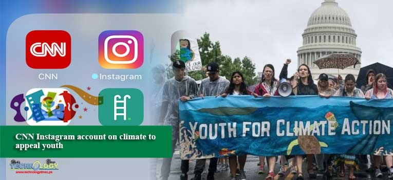 CNN Instagram account on climate to appeal youth