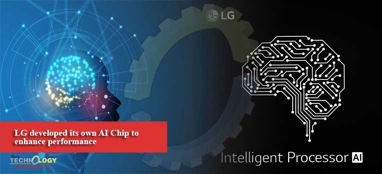 LG developed its own AI Chip to enhance performance