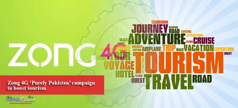 Zong 4G 'Purely Pakistan' campaign to boost tourism