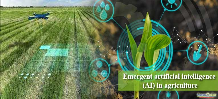 Emergent artificial intelligence (AI) in agriculture