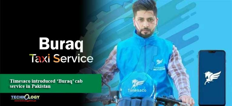 Timesaco introduced 'Buraq' cab service in Pakistan