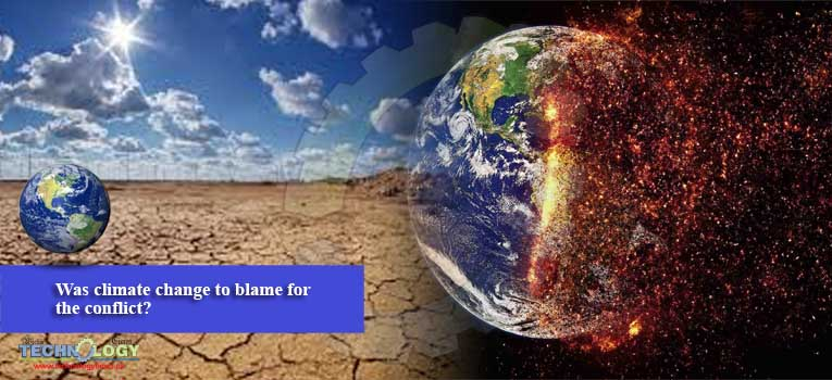 Was climate change to blame for the conflict?