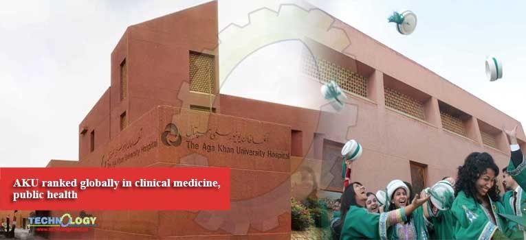 AKU ranked globally in clinical medicine, public health