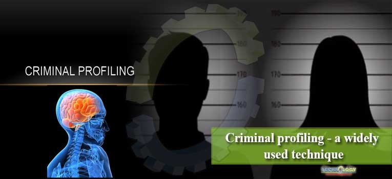 Criminal profiling - a widely used technique