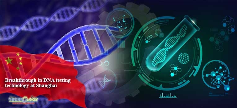 Breakthrough in DNA testing technology at Shanghai