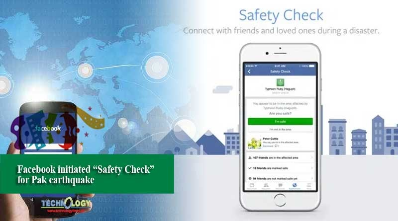 "Facebook initiated ""Safety Check"" for Pak earthquake"