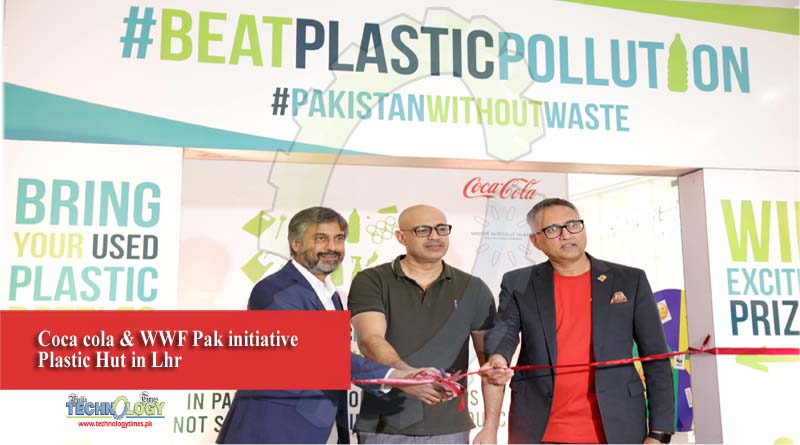 Coca cola & WWF Pak initiative Plastic Hut in Lhr