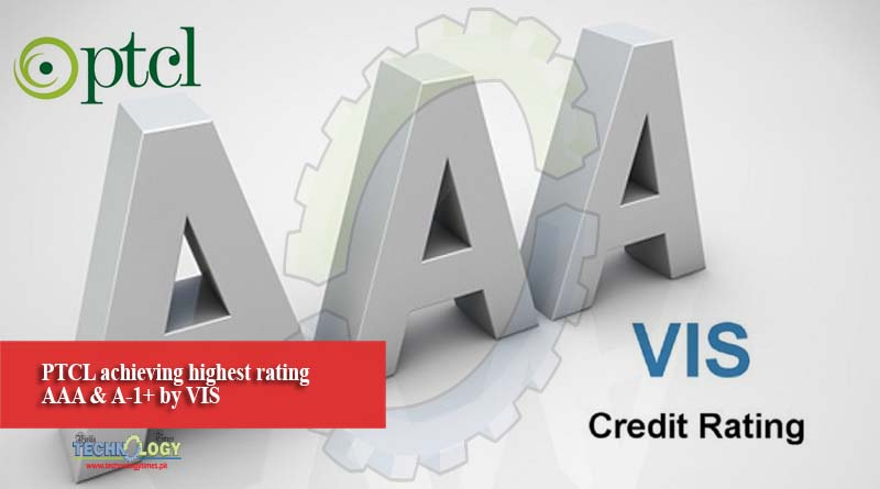 PTCL achieving highest rating AAA & A-1+ by VIS