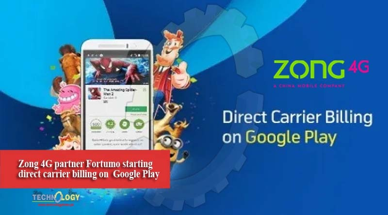Zong 4G partner Fortumo starting direct carrier billing on Google Play