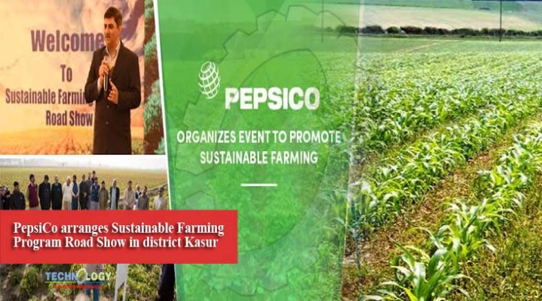 PepsiCo arranges Sustainable Farming Program Road Show in district Kasur