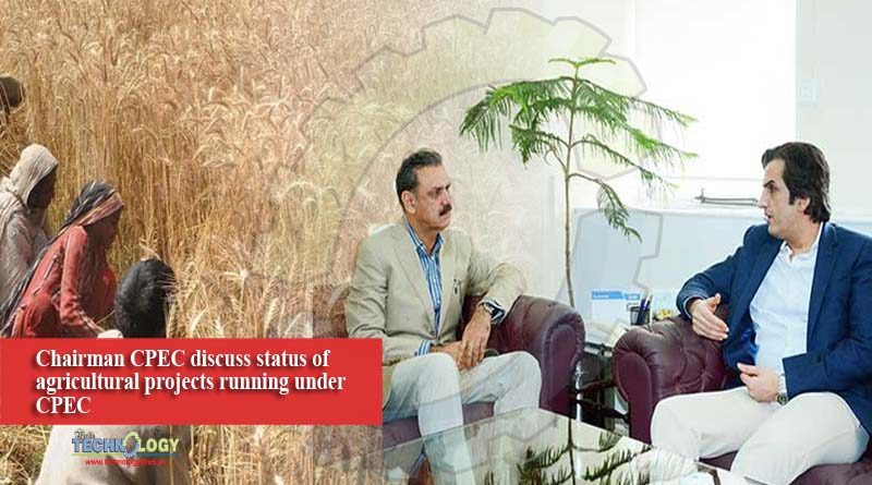 Chairman CPEC discuss status of agricultural projects running under CPEC
