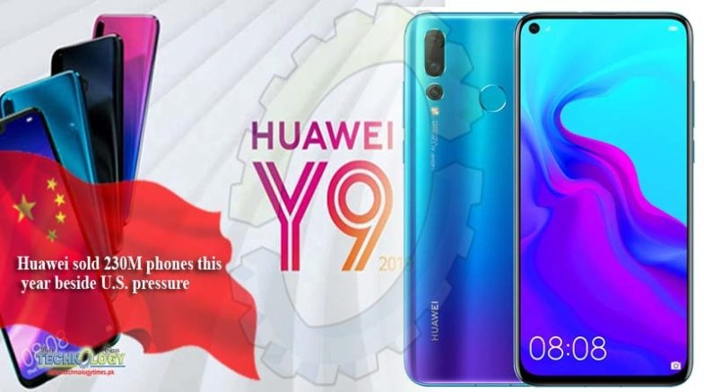 Huawei sold 230M phones this year beside U.S. pressure