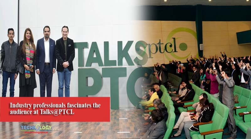 Industry professionals fascinates the audience at Talks@PTCL