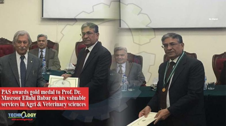 PAS awards gold medal to Prof. Dr. Masroor Ellahi Babar on his valuable services in Agriculture & Veterinary sciences